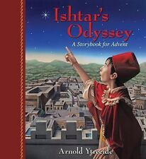 Ishtar's Odyssey : A Storybook for Advent by Arnold Ytreeide (2015, Paperback)