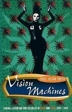 Vision Machines: Cinema, Literature and Sexuality in Spain and Cuba, 1983-93 (Cr