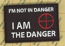 I AM THE DANGER NOT IN DANGER Morale Patch Tactical Navy Sniper Army Hook Loop