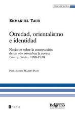 Otredad, Orientalismo e Identidad : Nociones Sobre la Construcción de un Otro...