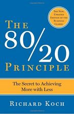 The 80/20 Principle: The Secret to Achieving by Richard Koch (Paperback) NEW
