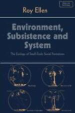 Environment, Subsistence and System : The Ecology of Small-Scale Socia-ExLibrary