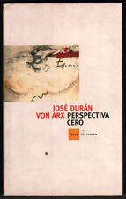 PERSPECTIVA CERO - JOSE DURAN VON ARX - FIRMA Y DEDICATORIA DEL AUTOR
