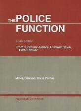 The Police Function (University Casebook) by Frank W. Miller, Robert O. Dawson,