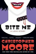 BITE ME -- A LOVE STORY by Christopher Moore (1st Ed. Hardcover)