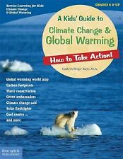 A Kids' Guide to Climate Change & Global Warming: How to Take Action! (How to Ta