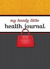 My Handy Little Health Journal: Includes tips on fitness, healthy eating,...
