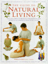 Guide to Natural Living: Natural Ways to Health, Relaxation and Vitality - A Com