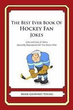 The Best Ever Book of Hockey Fan Jokes : Lots and Lots of Jokes Specially...