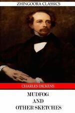 Mudfog and Other Sketches by Charles Dickens (2012, Paperback)