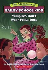 The Bailey School Kids Ser.: Vampires Don't Wear Polka Dots 1 by Debbie Dadey...