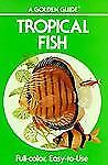 Tropical Fish Golden Guide (A Golden guide) Halstead, Bruce W. Paperback