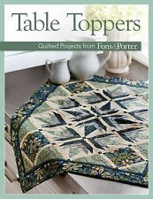 Table Toppers : Quilted Projects from Fons and Porter by Martingale (2014, Paper