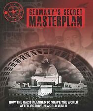Germany's Secret Masterplan: How the Nazis Planned to Shape the World after Vict
