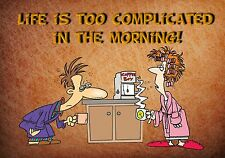 MAGNET Funny Humor Fridge Life Is Too Complicated In The Morning Coffee