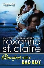 Barefoot with a Bad Boy by Roxanne St. Claire (2016, Paperback)