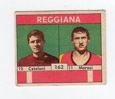 figurina CALCIATORI VAV 1961 numero 162 REGGIANA CATALANI, MOROSI