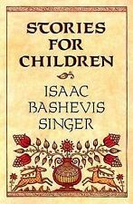 Stories for Children by Isaac Bashevis Singer (1985, Paperback)