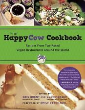 The HappyCow Cookbook : Recipes from Top-Rated Vegan Restaurants Around the...