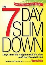 The 7-Day Slim Down : Drop Twice the Weight in Half the Time with the Vitamin D