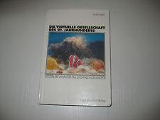 Die virtuelle Gesellschaft des 21. Jahrhunderts von Achim Bühl  2. Aufl.  (2000)