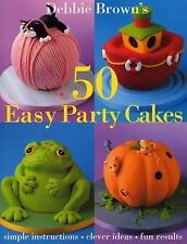 50 Easy Party Cakes Brown, Debbie Hardcover
