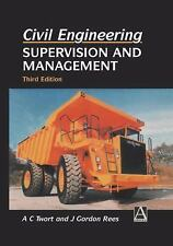 Civil Engineering : Supervision and Management by J. Gordon Rees and A. C....