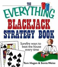 The Everything Blackjack Strategy Book: Surefire Ways To Beat The House Every Ti