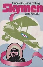 Skymen: Heroes of 50 Years of Flying by Larry Forrester -1977 Edition/DJ