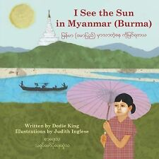 I See the Sun In ... Ser.: I See the Sun in Myanmar (Burma) 6 by Dedie King...
