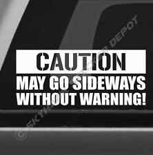 Caution May Go Sideways Bumper Sticker Vinyl Decal JDM Car Drift Dope fits Honda