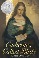 Catherine, Called Birdy by Karen Cushman (2012, Paperback)