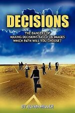 The Dangers of Making Decisions Based on Images by Alvan Miller (2010,...
