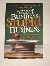 Smart Business, Stupid Business by Megan Hughes and Diane Kennedy 2010 paperback