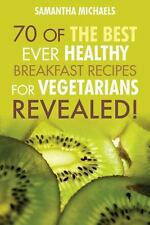 Vegan Cookbooks : 70 of the Best Ever Healthy Breakfast Recipes for...
