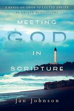 Meeting God in Scripture : A Hands-On Guide to Lectio Divina by Jan Johnson Book