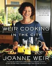 Weir Cooking in the City: More than 125 Recipes and Inspiring Ideas fo-ExLibrary
