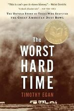 The Worst Hard Time : The Untold Story of Those Who Survived the Great...