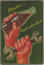 """Metal Tin Sign 30 x 20 cm Coca Cola Coke """" Pause...Work Refreshed """""""