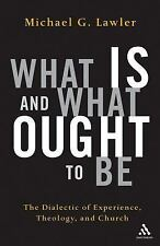 What Is And What Ought To Be: The Dialectic Of Experience, Theology, And Church,