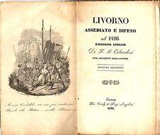 Libro Livorno Assediato e Difeso nel 1496 Racconto Storico F. S. Orlandini 1839
