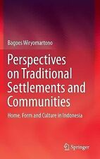 Perspectives on Traditional Settlements and Communities : Home, Form and...