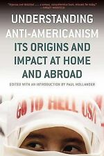 Understanding Anti-Americanism: Its Orgins and Impact at Home and Abro-ExLibrary