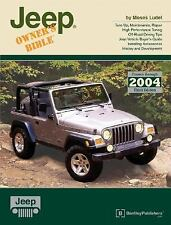 Jeep Owner's Bible : A Hands-On Guide to Getting the Most from Your Jeep by...