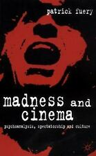 Madness and Cinema: Psychoanalysis, Spectatorship and Culture, , Fuery, Patrick,