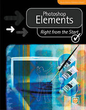 Photoshop Elements (Right from the Start guides) Very Good Book