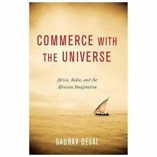 NEW - Commerce with the Universe: Africa, India, and the Afrasian Imagination