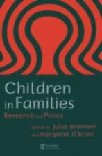 Children in Families : Research and Policy by Julia Brannen and Margaret...