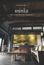 Minka: My Farmhouse in Japan by Roderick, John
