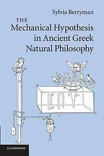 The Mechanical Hypothesis in Ancient Greek Natural Philosophy by Sylvia...